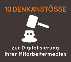 Zehn Denkanstöße zur Digitalisierung der Mitarbeitermedien